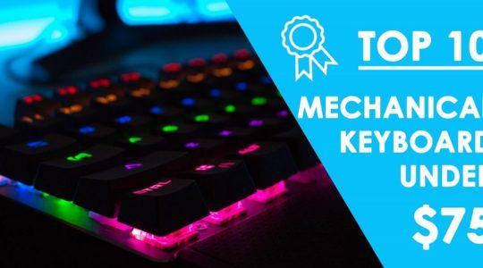 Best Mechanical Keyboard under $75