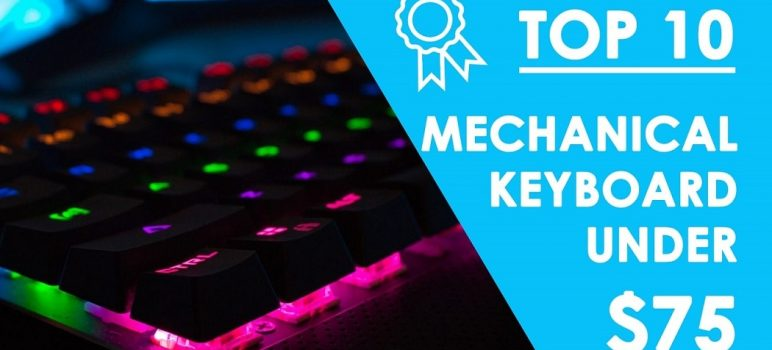 Best Mechanical Keyboard under $75